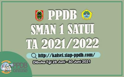 PENERIMAAN PESERTA DIDIK BARU SMAN 1 SATUI TAHUN 2021/2022